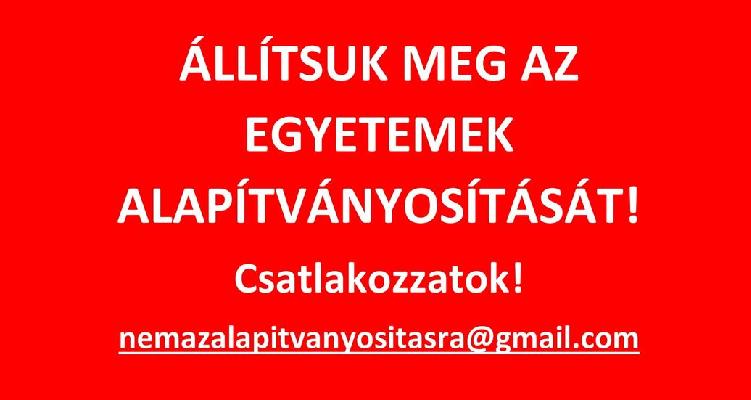 Felhívás! Tiltakozzunk a magyar állami felsőoktatás felszámolása ellen! Állítsuk meg az egyetemek alapítványosítását!